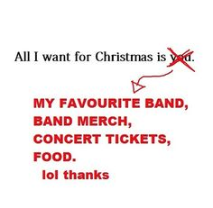 um... thats not at all what my christmas list looks like... mines like One direction one direction and anything one direction... lol. forget everything else