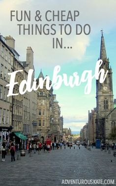 Here are some cheap and fun things to do in Edinburgh: