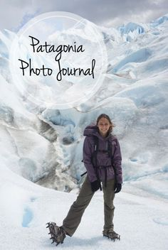 Patagonia Photo Journal — tavernatravels | Best of Tavernatravels | Pinterest