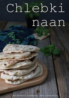 Chlebki naan i pita - Daylicooking Naan, Mexican, Bread, Baking, Breakfast, Ethnic Recipes, Food, Cottage, Morning Coffee