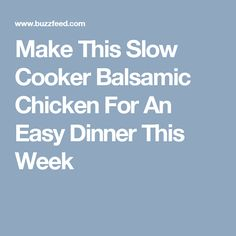 Make This Slow Cooker Balsamic Chicken For An Easy Dinner This Week