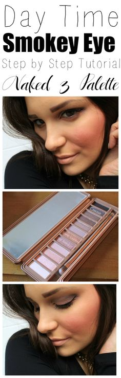 Learn How To Achieve a Day Time Appropriate Smokey Eye With This Easy Step by Step Urban Decay Naked 3 Makeup #Tutorial!