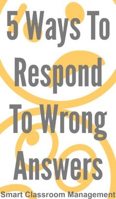 5 Ways To Respond To Wrong Answers