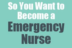 So You Want to Become an Emergency Nurse  Emergency Nurses treat patients in emergency situations where they're experiencing trauma or injury. They quickly recognize life-threatening problems and are trained to help solve them on the spot.  This infographic will give you information about what an Emergency Nurse does, where you can work, the median salary and how to become an Emergency Nurse. http://mometrix.com/blog/so-you-want-to-become-an-emergency-nurse/