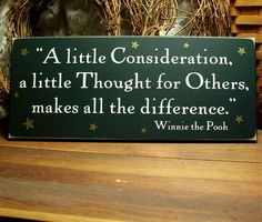 """A little consideration, a little thought for others, makes all the difference."" Wise words from Winnie"