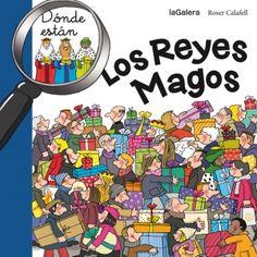 """Roser Calafell Serra. """"¿Dónde están los Reyes Magos?"""". Editorial La Galera. (3 a 6 años)."""