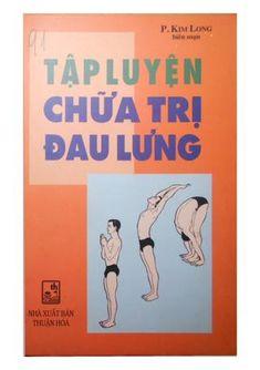 Tập luyện chữa trị đau lưng by Minh Vương - issuu Ebook Pdf, Back Pain, Lunges, Healthy Life, Ebooks, Health Fitness, Entertaining, Hearth, Parks