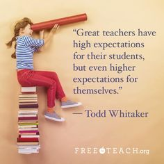 """Great have high expectations for their students, but even higher expectations for themselves."" – Todd Whitaker ""Great have high expectations for their students, but even higher expectations for themselves. Teaching Quotes, Education Quotes For Teachers, Quotes For Students, Quotes For Kids, Education Posters, Education Today, Star Wars Quotes, War Quotes, Qoutes"