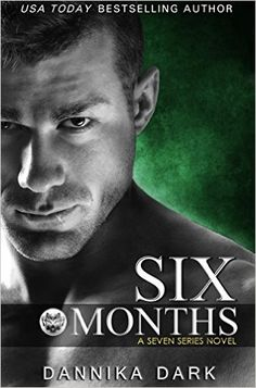 Six Months (Seven Series Book 2) (English Edition) eBook: Dannika Dark: Amazon.de: Kindle-Shop