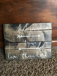Find Your Tribe Love Them Hard/Arrow  Wood Sign