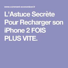 L'Astuce Secrète Pour Recharger son iPhone 2 FOIS PLUS VITE.