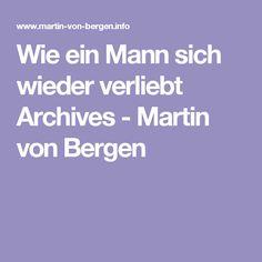 Wie ein Mann sich wieder verliebt Archives - Martin von Bergen