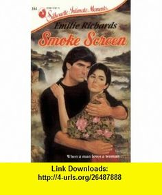 Smoke Screen (Silhouette Intimate Moments) (9780373072613) Emilie Richards , ISBN-10: 0373072619  , ISBN-13: 978-0373072613 ,  , tutorials , pdf , ebook , torrent , downloads , rapidshare , filesonic , hotfile , megaupload , fileserve