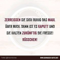 SPRÜCHE Archive - Seite 14 von 585 - SCHWARZER-KAFFEE Epic Quotes, Best Quotes, Love Quotes, Funny Quotes, Sarcasm Humor, More Than Words, Life Humor, True Words, Birthday Quotes