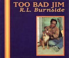 """Recorded in April 1993, """"Too Bad Jim"""" is the sixth studio album by R.L. Burnside, produced by Robert Palmer TODAY in LA COLLECTION on RVJ >> http://go.rvj.pm/d0p"""