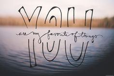 you are my favorite thing