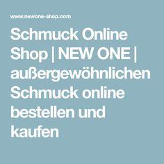 Schmuck Online Shop   NEW ONE   außergewöhnlichen Schmuck online bestellen  und kaufen 046ca2ad86