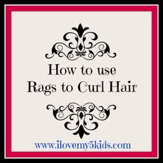 How to Use Rags To Curl Hair      Both my daughters have long hair.  To my delight, they let me play with different hairstyles.    One of the things we do is curl hair with their Daddy's old flannel shirt.        It is super easy to do.    	First, w