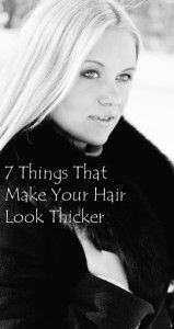 7 things that make hair thicker = I do many of these things as well. 8-) #greatminds