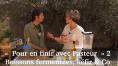 """""""Pour en finir avec Pasteur"""" épisode 2 – boissons fermentées, kefir & gi..."""