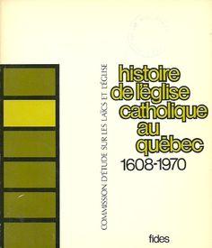 COLLECTIF. Commission d'étude sur les laïcs et l'Église. Tome 01. Histoire de l'Église catholique au Québec 1608-1970.
