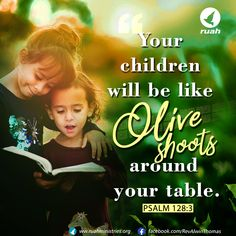 your children will be like olive shoots around your table. Psalm 128, Psalms, Bible Verses Quotes, Jesus Quotes, Scripture Verses, Bible Scriptures, Promise Of The Day, Healing Verses, Blessing Words