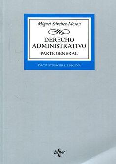 Derecho administrativo. Parte general / Miguel Sánchez Morón . - 2017