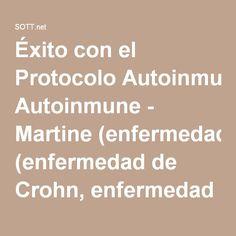 Éxito con el Protocolo Autoinmune - Martine (enfermedad de Crohn, enfermedad perianal, pancolitis) -- Salud y Bienestar -- Sott.net