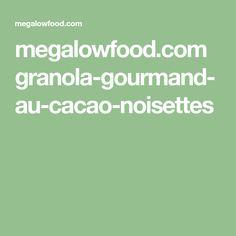 megalowfood.com granola-gourmand-au-cacao-noisettes
