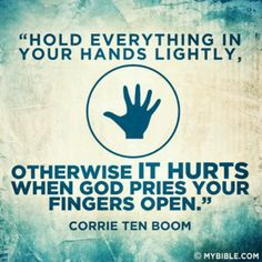 Remember where everything comes from... Corrie Ten Boom