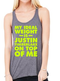 My Ideal Weight Is Justin Timberlake on Top of Me by MADLABSTEES, $23.97