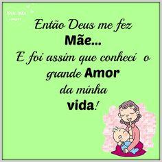Mãe ♥ Amor ♥ Vida