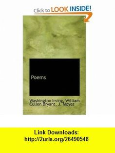 Poems (9781117619156) Washington Irving, William Cullen Bryant, J. Moyes , ISBN-10: 111761915X  , ISBN-13: 978-1117619156 ,  , tutorials , pdf , ebook , torrent , downloads , rapidshare , filesonic , hotfile , megaupload , fileserve