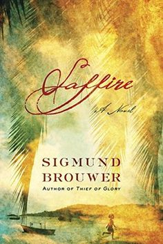 ★★★★★ Saffire by Sigmund Brouwer | Book Review