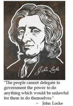 """John Locke wrote the """"Two Treaties on Government"""" on He argued for legitimacy of government right to life, liberty and property. Using his words, Locke became an inspiration and influence in America. Julian Asange, John Locke, President Quotes, Patriotic Quotes, Words Quotes, Sayings, Political Quotes, Father Quotes, Dont Tread On Me"""