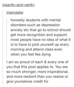 This is incredibly sweet, like, you do not know how much this means to me. ♡ I agree with this so much. Some people don't know what it's like to wake up and feel tired and sad and numb and suicidal every day.