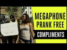 """""""Megaphone Prank Free Compliments"""" by Molo Nation  --Now then, time for some lighter stuff!"""