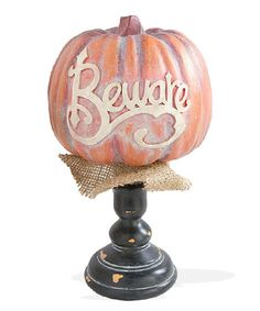 Another great find on #zulily! 'Beware' Pedestal Pumpkin Décor #zulilyfinds
