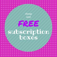 all the free subscription box deals!! http://mommysplurge.com/free-subscription-boxes/