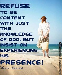 Experiencing the Presence of God | Insist on experiencing God's presence! | Daughter of The King | Pinte ...