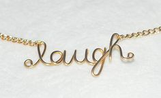 Custom Jewelry Necklace LAUGH Wire Script by ticklesbytaylor, $12.00 Custom Jewelry, Unique Jewelry, Vintage Diy, Personalized Necklace, Name Necklace, Script, Amy, Jewelry Necklaces, Wire