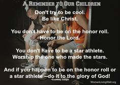 A reminder to our children...