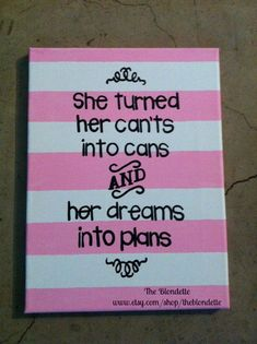 She turned her cants into cans and her dreams into plans quote 9in x 12in canvas on Etsy, $14.00