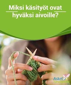 Miksi käsityöt ovat hyväksi aivoille? Aivoja stimuloivia käsitöitä harrastamalla pystyt välttämään kognitiivisten kykyjesi vähentymistä, ja samalla voit rentouttaa itseäsi sekä parantaa käsi-silmä -koordinaatiotasi. Herbs, Knitting, Health, Food, Tricot, Health Care, Cast On Knitting, Eten, Herb