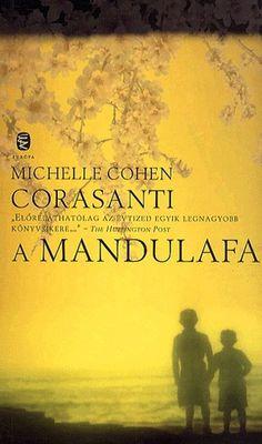 Könyv: Michelle Cohen Corasanti: A mandulafa Movie Posters, Books, Libros, Film Poster, Popcorn Posters, Book, Film Posters, Book Illustrations, Posters