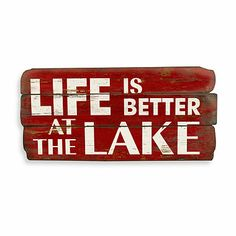 Life Is Better At The Lake Sign - remake this for CT house