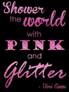 Shower the World with Pink and Glitter printable // Budget Fairy Tale Pink Love, Pretty In Pink, Pink Purple, Hot Pink, Perfect Pink, Pink Sparkly, Pink Glitter, Glitter Wine, Pink Quotes