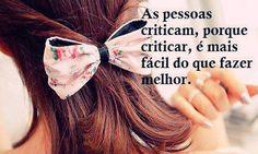 É mais fácil #criticar do que #fazer #melhor...