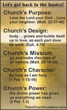 For the Church to thrive and grow in this world, we need to get back to the basics. Church leaders, pay heed to your role in helping the church line up with these important tenets.