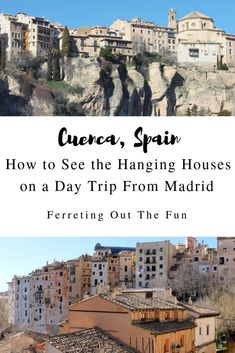 The Astonishing Hanging Houses of Cuenca, Spain, TRAVEL, How to plan a day trip from Madrid to see the famous Hanging Houses of Cuenca, Spain // Europe Destinations, Europe Travel Tips, European Travel, Travel Goals, Travelling Europe, Travel Guides, Traveling, Tenerife, Valencia